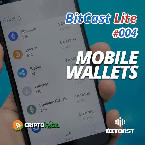 Bitcast Lite 004 – Mobile Wallets (Carteiras Portáteis/Móveis)